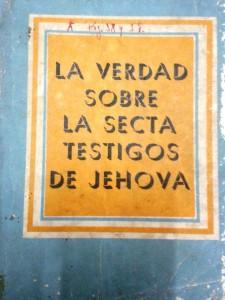Volumen Anónimo de 274 paginas publicado en mayo de 1977 por la editora cultura Popular y distribuido masivamente en Cuba atacando a los Testigos de Jehová